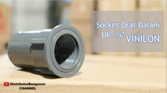 Socket Drat Dalam Uk. 3/4′ VINILON